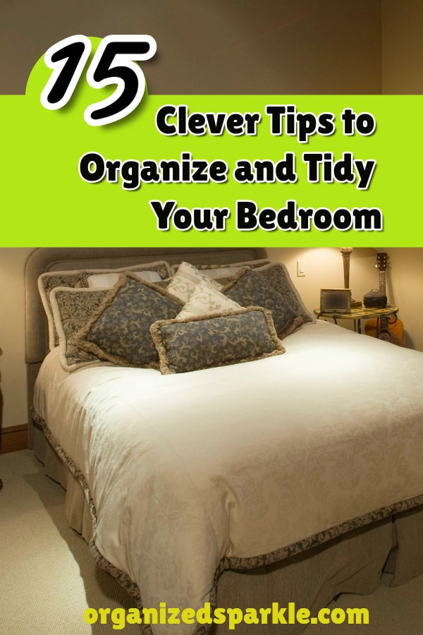 15 clever tips to organize and tidy the master bedroom
