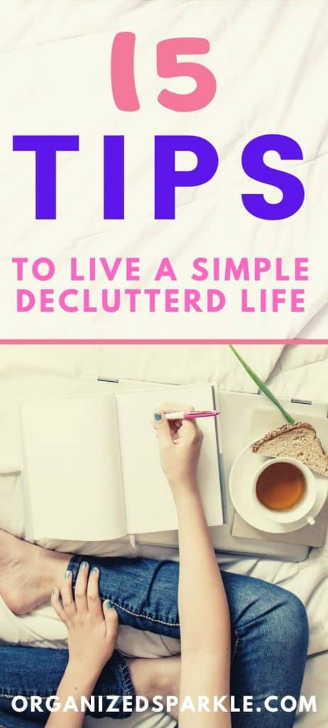 15 tips to help you live a simple decluttered life.