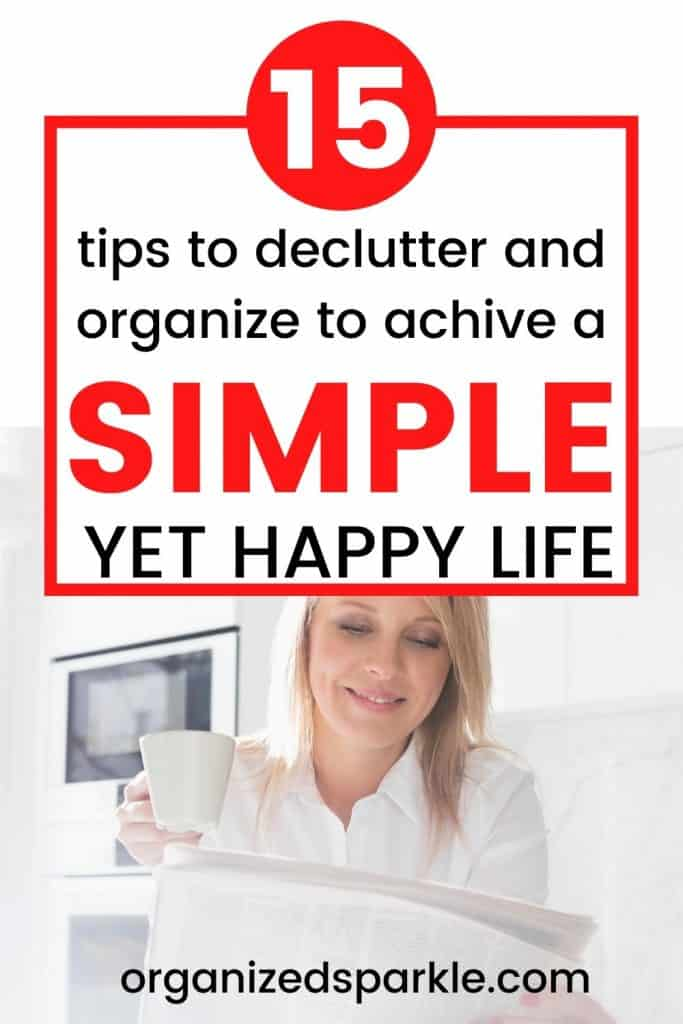how to live a simple life by organizing and decluttering.