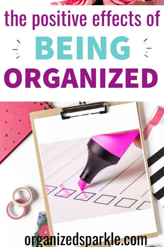 The postive Effects of being organized for stress reduction and general well being