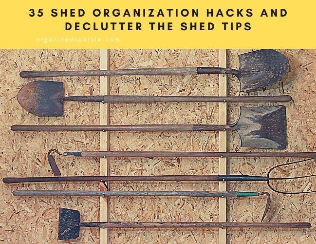 declutter the shed tips and tricks