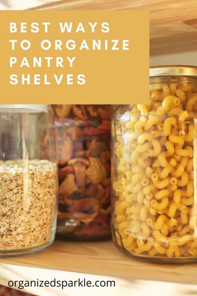 Best Ways to Organize Pantry Shelves