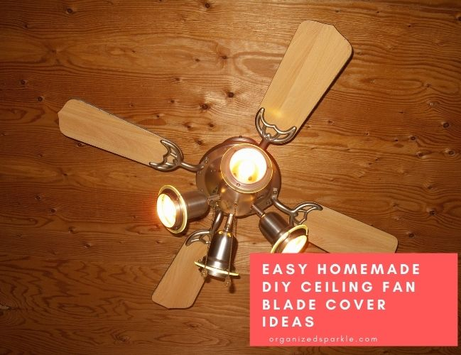 Easy Homemade DIY Ceiling Fan Blade Covers Projects and Ideas
