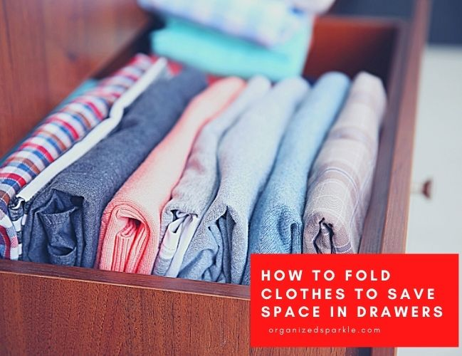 How to Fold Clothes to Save Space in Drawers