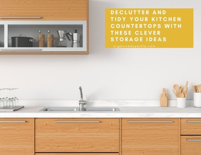 Decluuter and Tidy your Kitchen Countertops with these Clever Storage Ideas