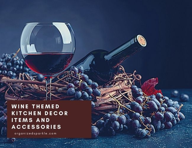 wine themed kitchen items and inspiration