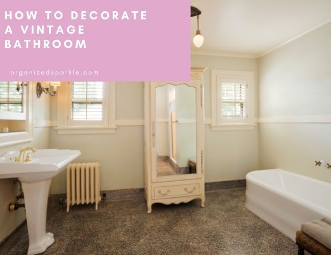 How to Decorate a Vintage Style Bathroom
