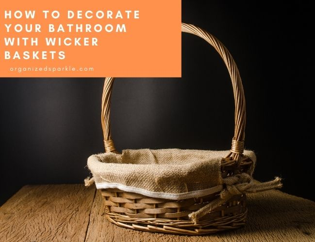 Ways to Decorate your Bathroom with Wicker Baskets