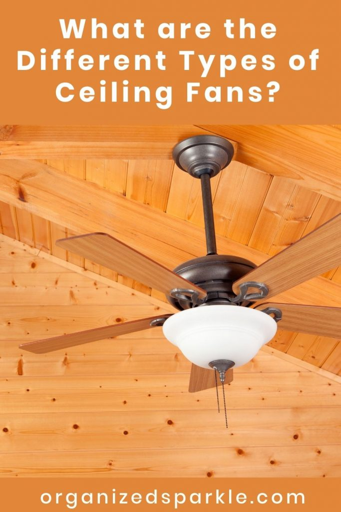 What are the Different Types of Ceiling Fans