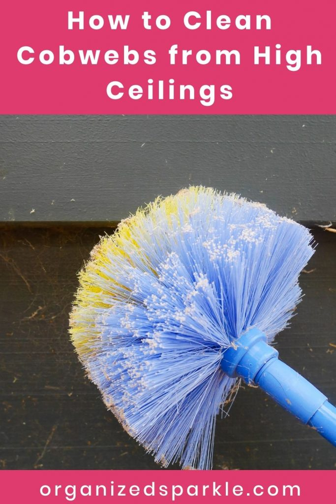 How to Clean Cobwebs from High Ceilings